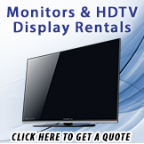 HDTV and Monitor Rentals