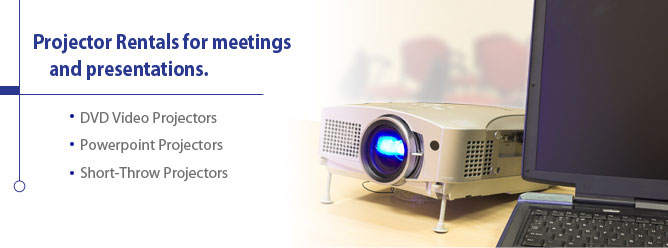 Projector Rentals for meetings and presentations.