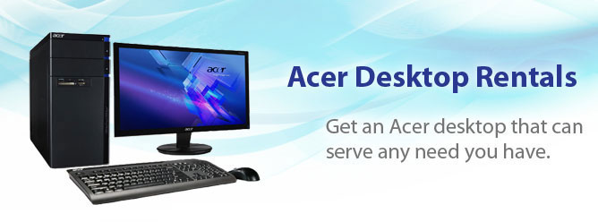 "A Tech Travel Agernt is your ""One Point of Contact"" for Acer Desktop Computer Rentals"