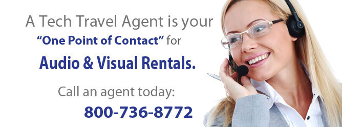 A Tech Travel Agent is your One Point of Contact for Audio & Visual Rentals