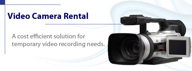 Video Camera Rental - A cost efficient solution for temporary video recording needs.