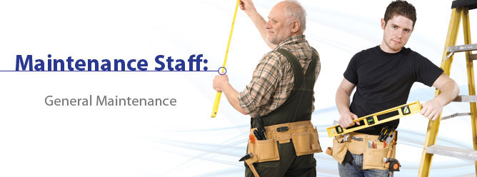 Maintenance staff: General Maintenance
