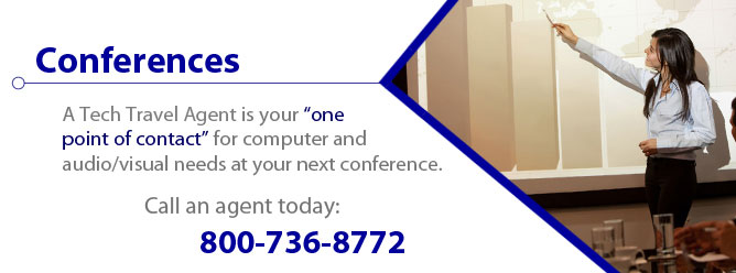 A Tech Travel Agent is your one point of contact for computer and audio/visual needs at your next conference.