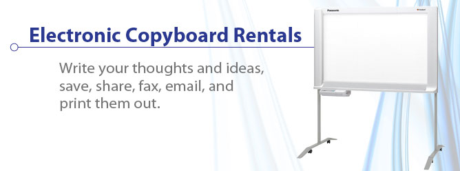 Electronig Copyboard Rentals - Write your thoughts and ideas, save, share, fax, email, and print them out.