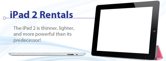 IPad Rentals - Weighing only 1.5 pounds and being just half an inch thick, the iPad truly can go anywhere you go..