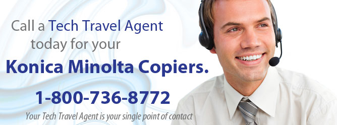 A tech travel agent is your one point of contact for Konica Minolta Copier rentals.