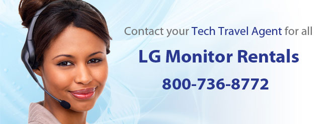 Your Tech Travel Agent is your one point of contact for LG Monitor Rentals
