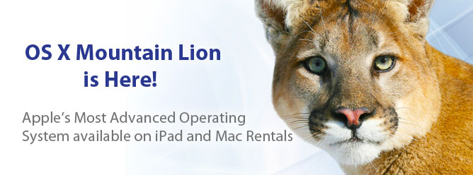 Mac OS X Mountain Lion - All of our Mac machines run the latest OS software.