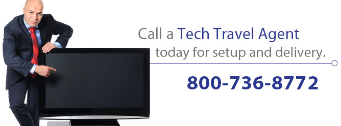 Call a Tech Travel Agent today for setup and delivery.