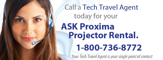 Call a Tech Travel Agent for your ASK Proxima Projector Rental