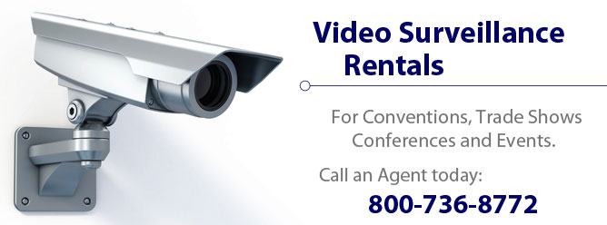 Security Camera Rentals - For conventions, Trade Shows, Conferences and Events.