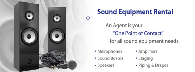 Sound Equipment Rental - An Agent is your One Point Contact for all sound equipment needs.