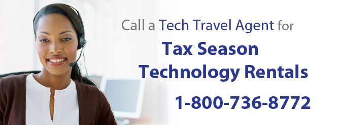Call a Tech Travel Agent for Tax Season Rentals
