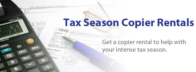 An easy and efficient way to meet tax season copier needs.