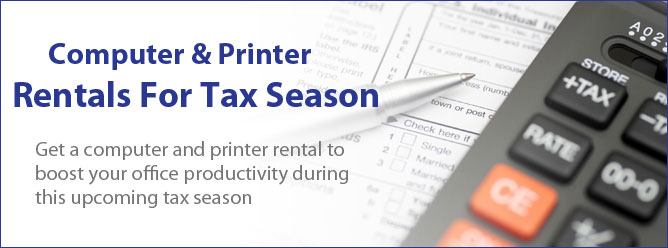 Computer and Printer Rentals for Tax Season