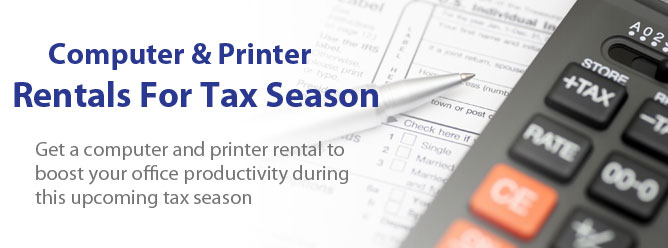 Computer & Printer Rentals For Tax Season