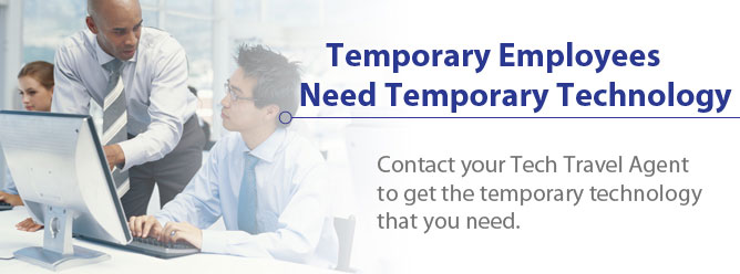 Temporary employees need temporary technology