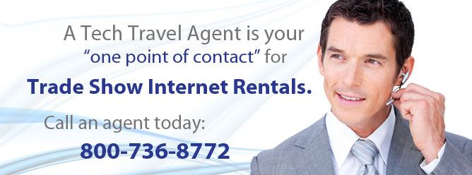 A Tech Travel Agent is your one point of contact for all Trade Show Internet rentals.