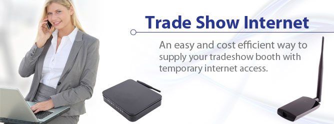 Trade Show Internet Rentals - An easy and cost efficient way to supply  your trade show booth with internet access.