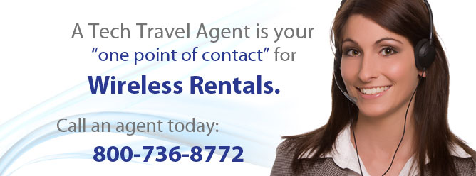 A Tech Travel Agent is your one point of contact for all Wireless rentals.